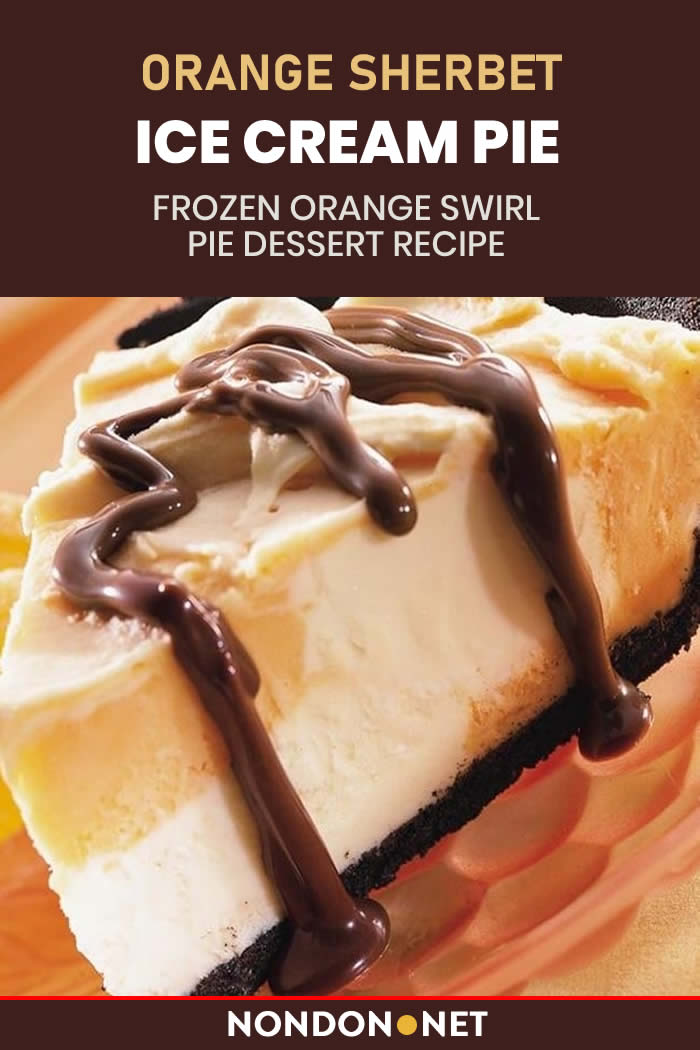 Orange Sherbet Ice Cream Pie Recipe - Frozen Orange Swirl Pie Dessert #Orange #Sherbet #IceCream #PieRecipe #FrozenOrange #Swirl #PieDessert #OrangeSherbet #IceCreamPie #FrozenOrangeSwirl #OrangeSwirl #OrangeDessert #IceCreamRecipe #OrangeRecipe #vanillaicecream #chocolate