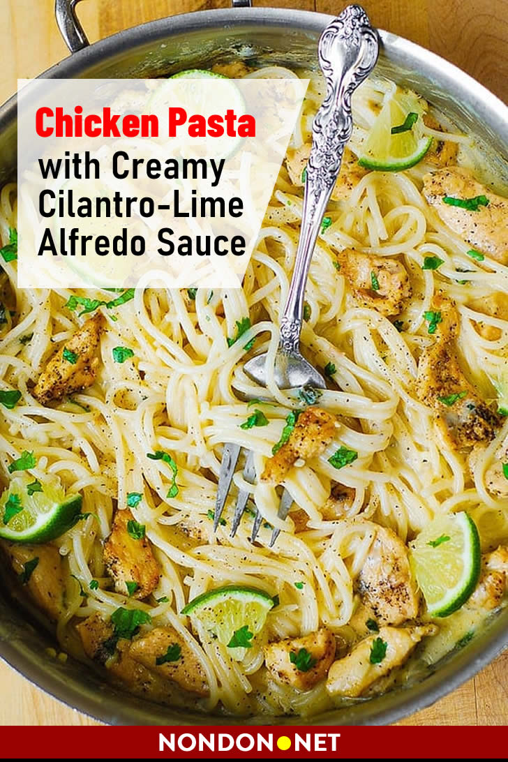 Chicken Pasta with Creamy Cilantro-Lime Alfredo Sauce #Chicken #Pasta #ChickenPasta #Creamy #chickenrecipe #pastarecipe #AlfredoSauce #CilantroLime #Alfredo #Sauce #Cilantro #Lime