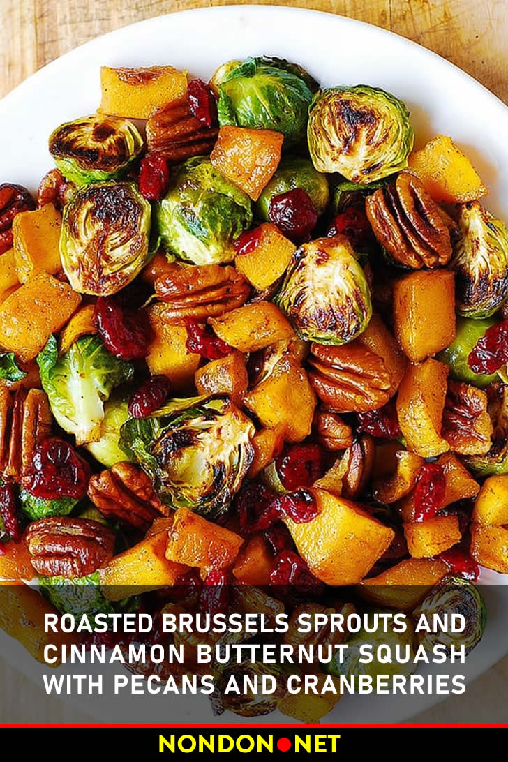 Roasted Brussels Sprouts and Cinnamon Butternut Squash with Pecans and Cranberries- Thanksgiving Side Dishes #Thanksgiving #SideDishes #ThanksgivingSideDishes #BrusselsSprouts #Sprouts #Cinnamon #Butternut #Cranberries #Pecans #Squash