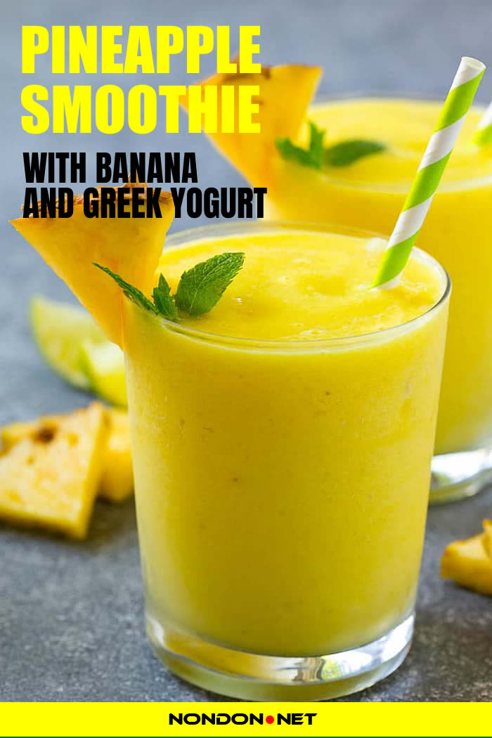 Pineapple Smoothie with Banana and Greek yogurt- Smoothie Recipes for Your Enjoyment and Health! #PineappleSmoothie #Pineapple #Smoothie #Greekyogurt #yogurt #Banana #SmoothieRecipe #yogurtrecipe #Bananarecipe