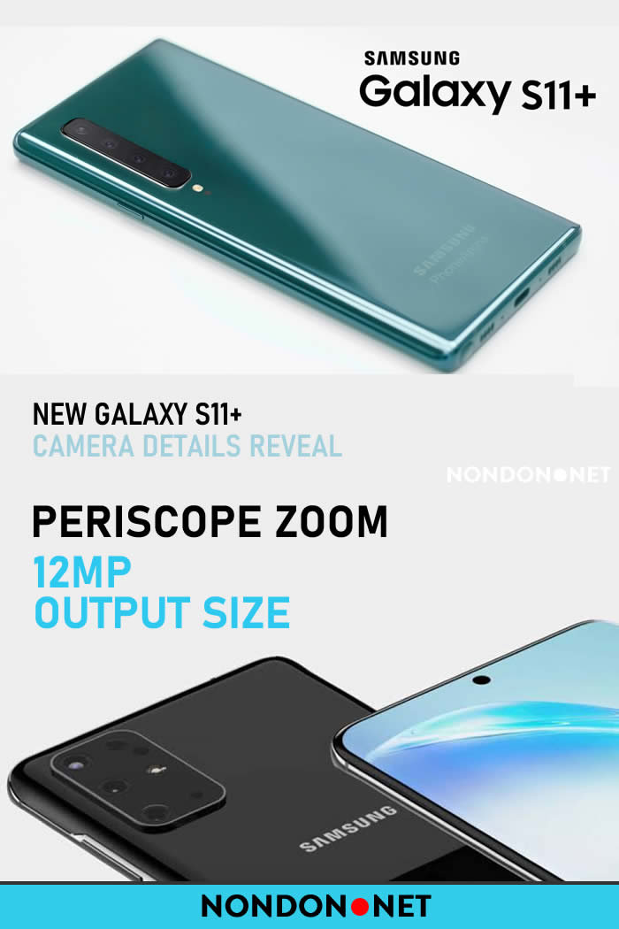 New Galaxy S11+ Camera details reveal Periscope Zoom, 12MP output size, more #GalaxyS11+ #Galaxy #SamsungGalaxy S11+ #SamsungGalaxy #Samsung #PeriscopeZoom #12MPCamera #GalaxyS11 #sensor #opticalZoom