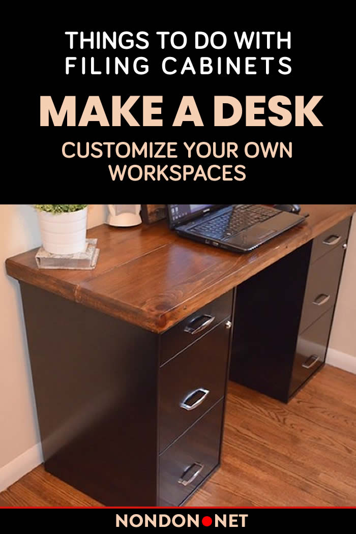 Make a Desk Customize your Own Workspaces- Things to Do With Filing Cabinets #KitchenCart #Kitchen #Cart #FilingCabinets #Cabinets #DIYproject #DIY #Homeappliance #DIYconversions #Garden #GardenTools #BarCart #Workspaces #Desk