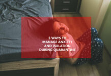 5 Ways to Manage Anxiety and Isolation during Quarantine