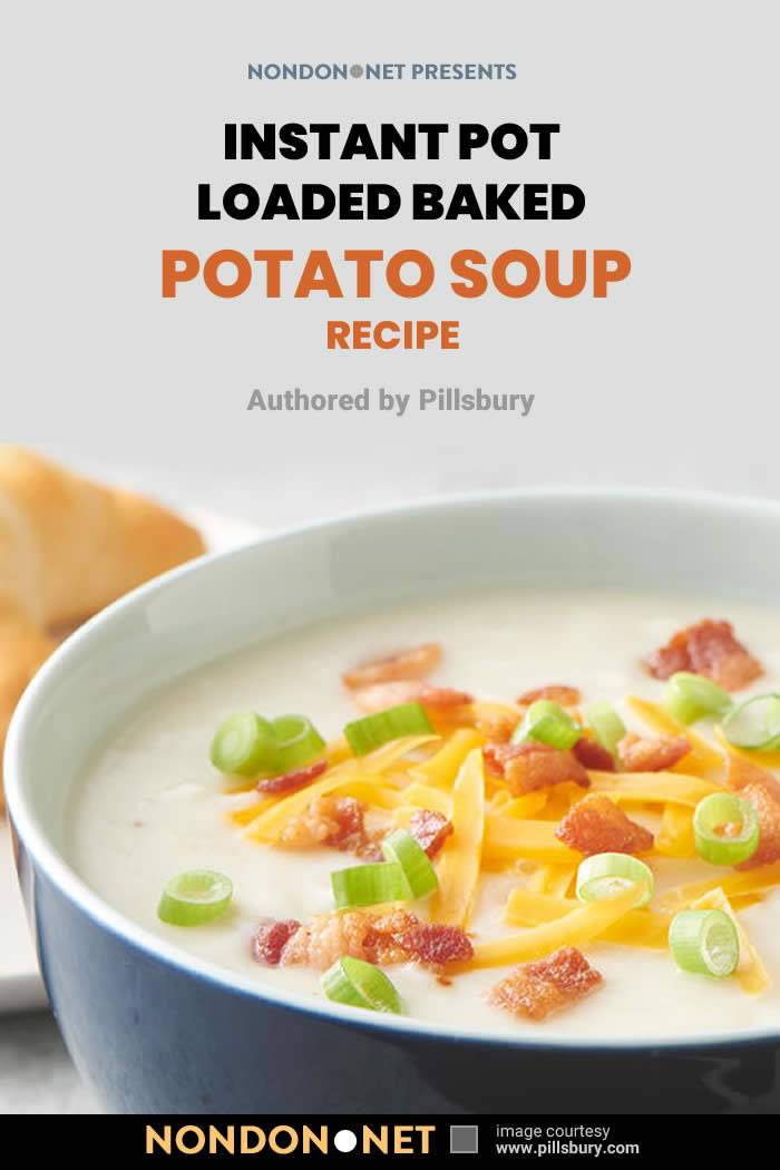 Instant Pot Loaded Baked Potato Soup by Pillsbury - 5 Hearty Slow Cooker loaded baked Potato Soup recipe #HeartyRecipe #SlowCooker #SlowCookerRecipe #DamnDelicious #Pillsbury #CookingClassy #Tasty #WellPlated #CreamyRecipe #DeliciousRecipe #PotatoSoup #SlowCookerSoup #PotatoSoupRecipe #SoupRecipe #InstantPot #Crockpot #CrockpotPotatoSoup #CrockpotSoup #CrockpotRecipe