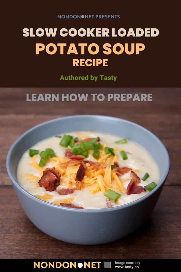 Slow Cooker Loaded Potato Soup by Tasty- 5 Hearty Slow Cooker loaded baked Potato Soup recipe #HeartyRecipe #SlowCooker #SlowCookerRecipe #DamnDelicious #Pillsbury #CookingClassy #Tasty #WellPlated #CreamyRecipe #DeliciousRecipe #PotatoSoup #SlowCookerSoup #PotatoSoupRecipe #SoupRecipe #InstantPot #Crockpot #CrockpotPotatoSoup #CrockpotSoup #CrockpotRecipe
